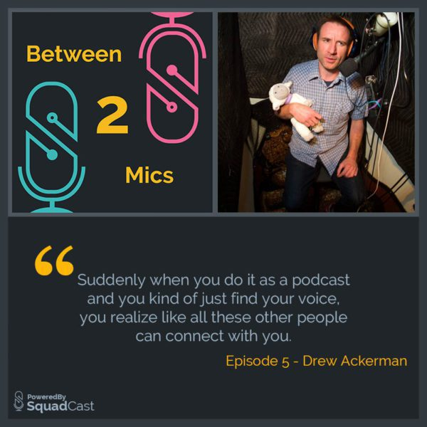Between 2 Mics - Drew Ackerman Cover Art