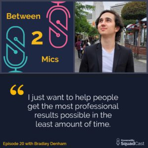 Between 2 Mics - Bradley Denham