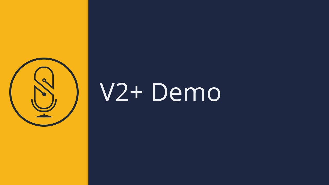 V2+ Demo