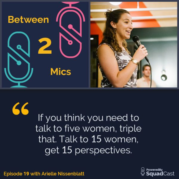 Between 2 Mics - Arielle Nissenblatt