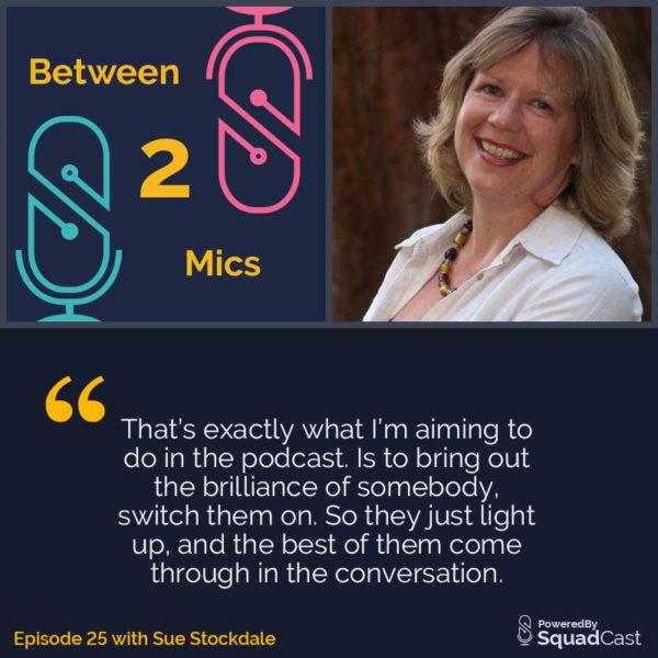 Between 2 Mics - Sue Stockdale