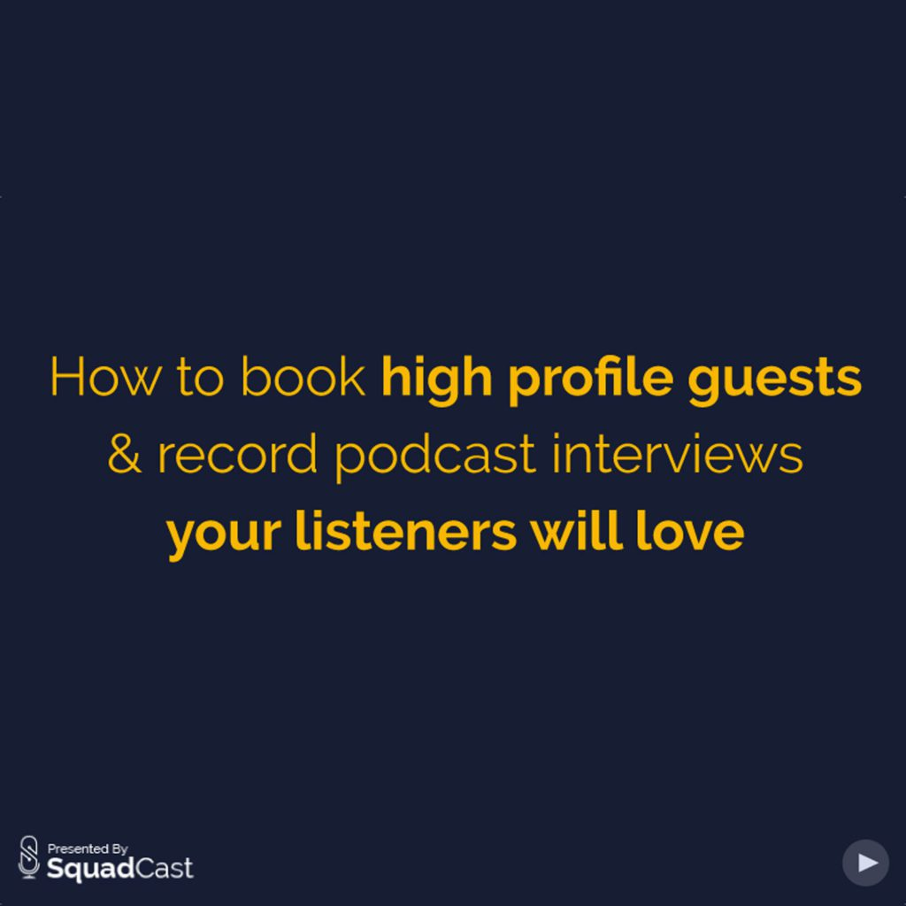 Webinar | SquadCast.fm Podcast Recording Software