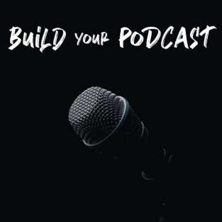Build Your Podcast | Build A Cast