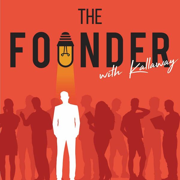 The Founder With Kallaway Podcast