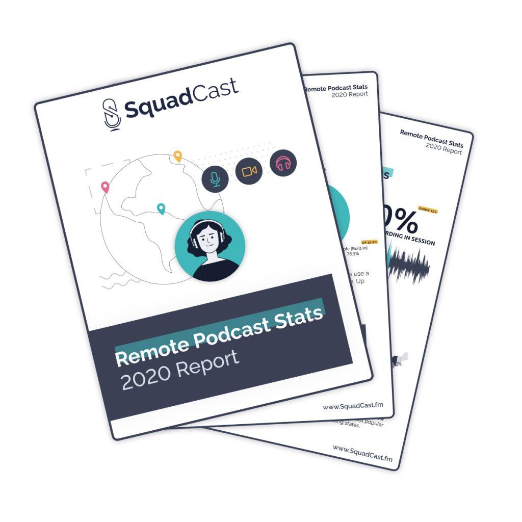 SquadCast Remote Podcast Stats - 2020 Recap Report